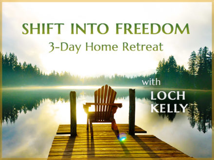 Shift into Freedom: 3-Day Home Retreat with Loch Kelly