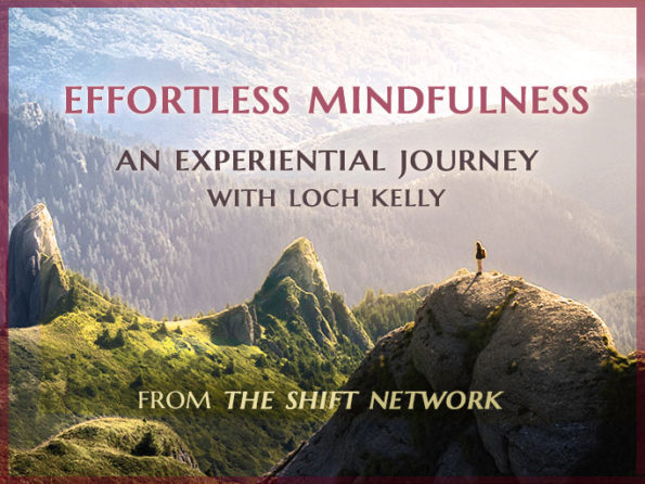 Effortless Mindfulness Video Course with Loch Kelly