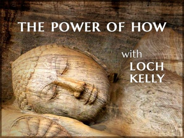 The Power of How: 4-Part Recorded Class with Loch Kelly