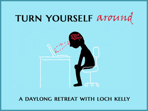 Turn Yourself Around: A Recorded Course with Loch Kelly